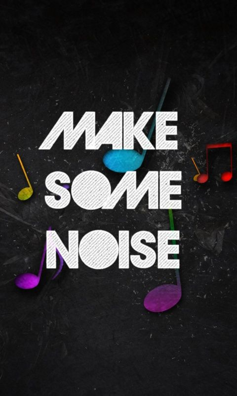 Make-Some-Noise,480x800,800x480,free,hot,mobile phone wallpapers,www ...