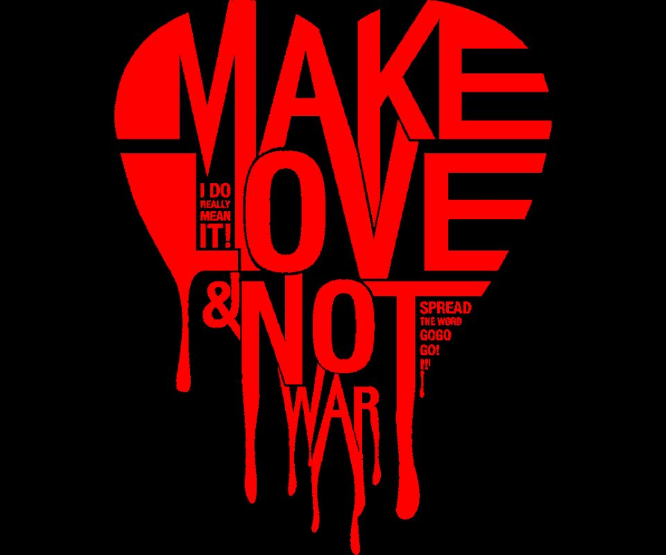 Make Love not War,960x800,800x960,free,hot,mobile phone wallpapers,www ...